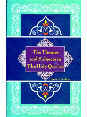 The Themes And Subjects In The holy Quran (2 Volume)