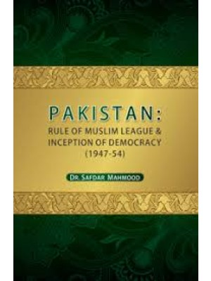 Pakistan Rule Of Muslim League And Inception Of Democracy (1947-54)